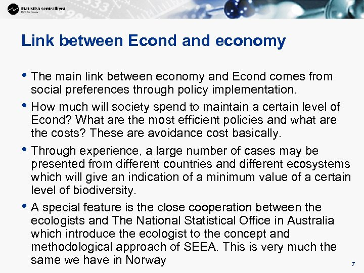 7 Link between Econd and economy • The main link between economy and Econd