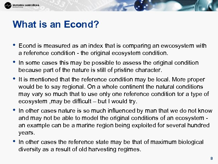 8 What is an Econd? • Econd is measured as an index that is