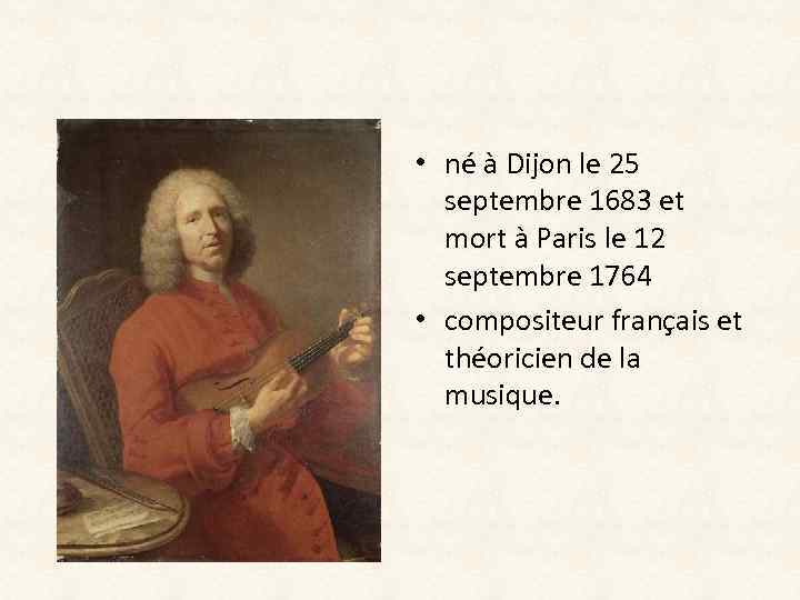 • né à Dijon le 25 septembre 1683 et mort à Paris le