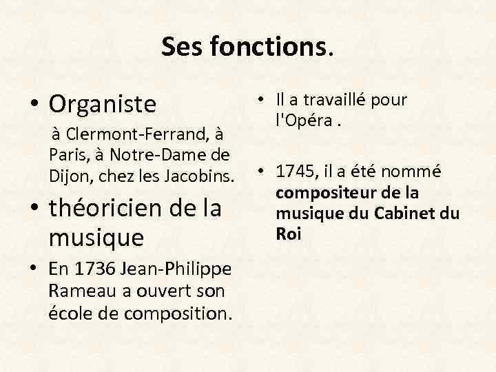 Ses fonctions. • Organiste à Clermont-Ferrand, à Paris, à Notre-Dame de Dijon, chez les