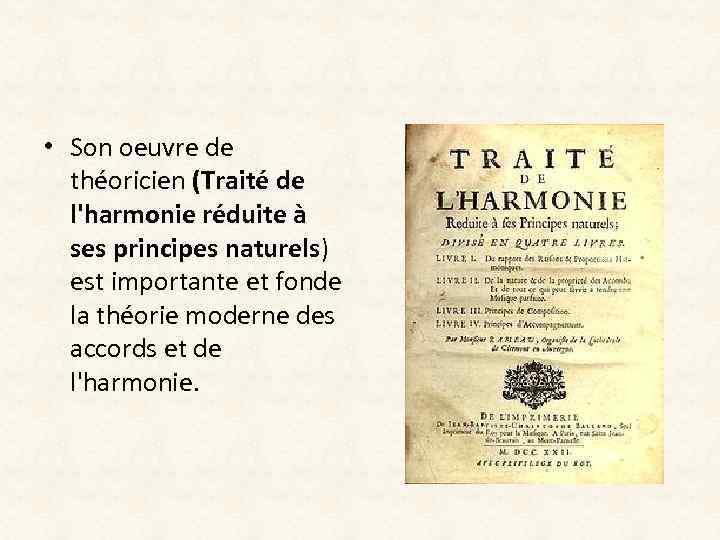 • Son oeuvre de théoricien (Traité de l'harmonie réduite à ses principes naturels)