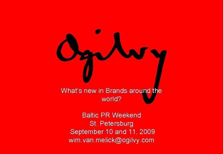 What's new in Brands around the world? Baltic PR Weekend St. Petersburg September 10
