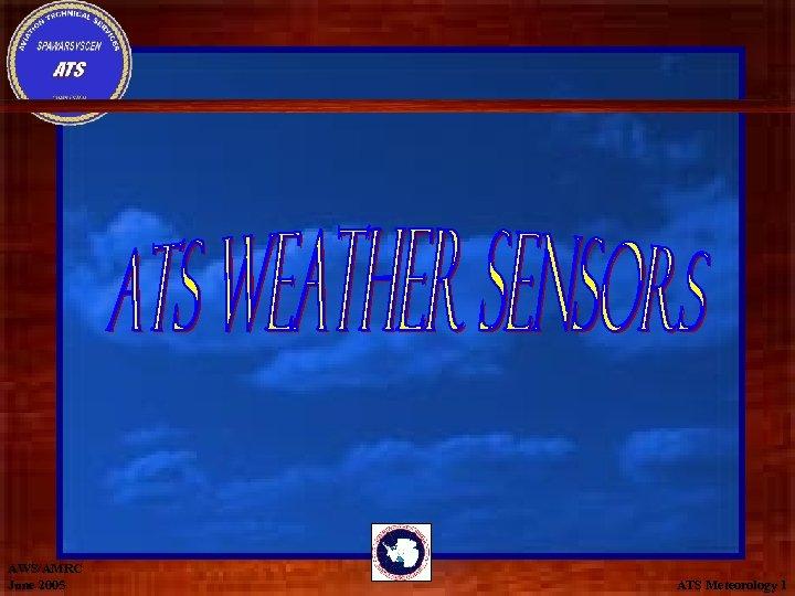 AWS/AMRC June 2005 ATS Meteorology 1