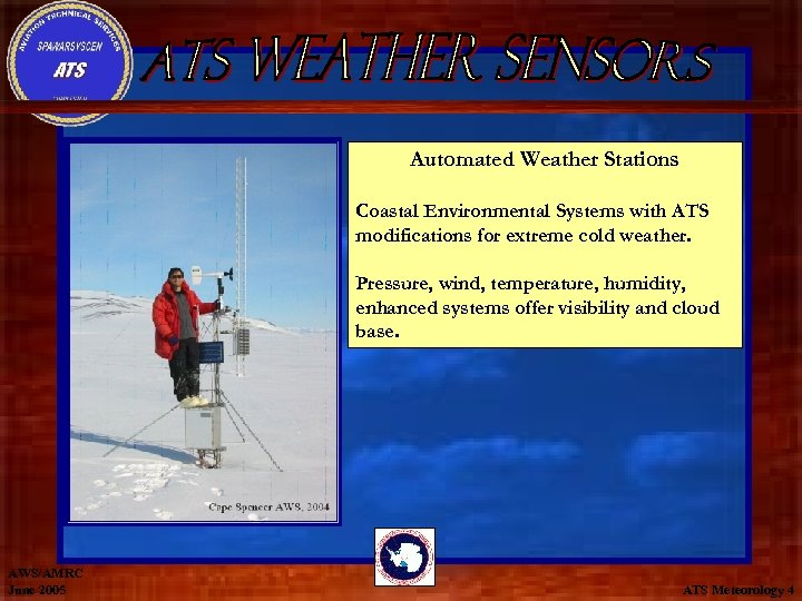 Automated Weather Stations Coastal Environmental Systems with ATS modifications for extreme cold weather. Pressure,