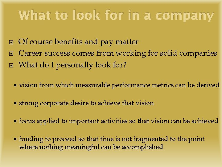 What to look for in a company Of course benefits and pay matter Career