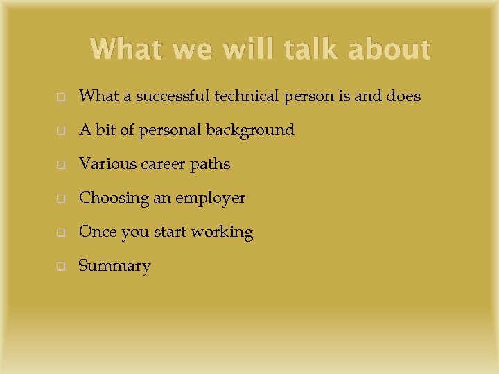 What we will talk about q What a successful technical person is and does