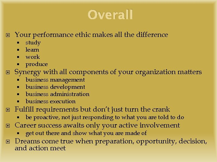 Overall Your performance ethic makes all the difference Synergy with all components of your