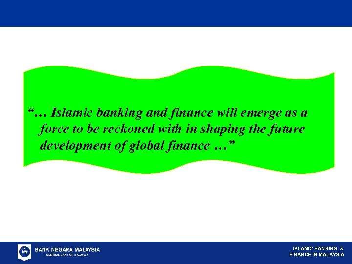 """""""… Islamic banking and finance will emerge as a force to be reckoned with"""
