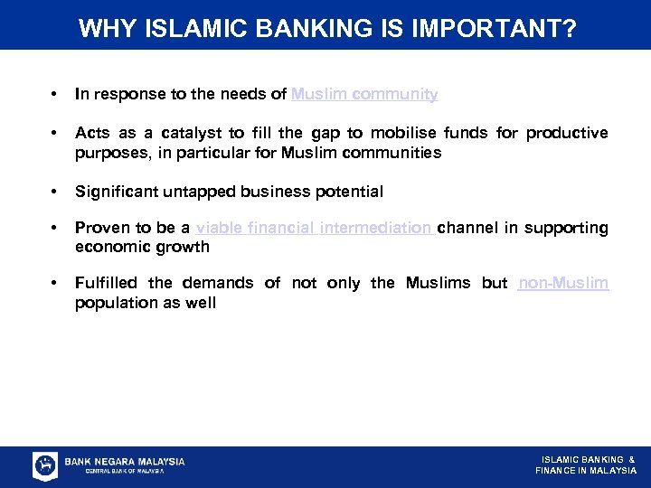 WHY ISLAMIC BANKING IS IMPORTANT? • In response to the needs of Muslim community