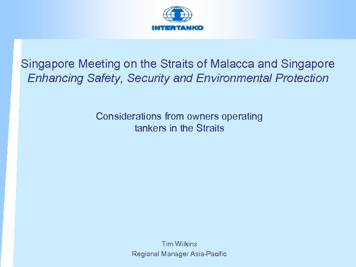 Singapore Meeting on the Straits of Malacca and Singapore Enhancing Safety, Security and Environmental
