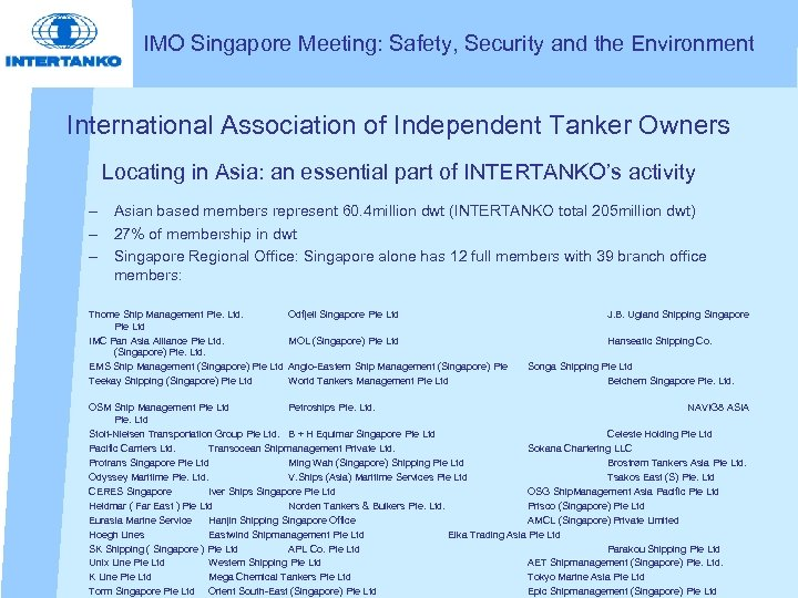 IMO Singapore Meeting: Safety, Security and the Environment International Association of Independent Tanker Owners