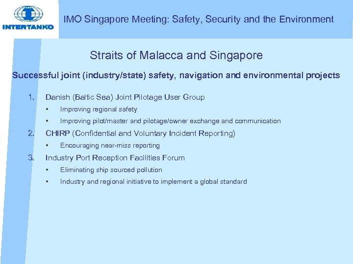 IMO Singapore Meeting: Safety, Security and the Environment Straits of Malacca and Singapore Successful
