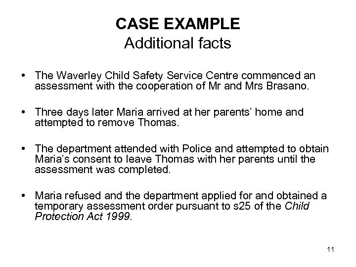 CASE EXAMPLE Additional facts • The Waverley Child Safety Service Centre commenced an assessment