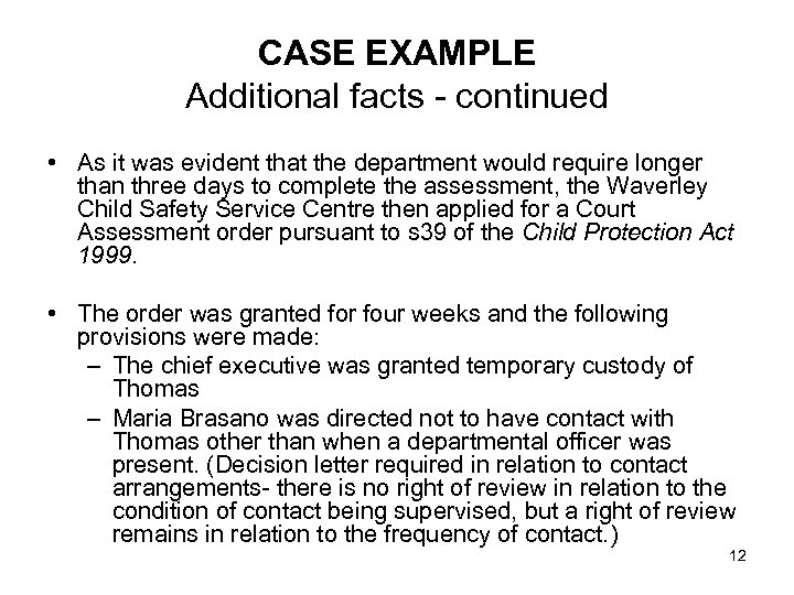 CASE EXAMPLE Additional facts - continued • As it was evident that the department