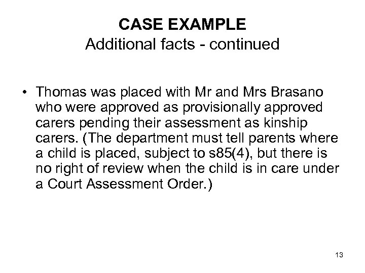 CASE EXAMPLE Additional facts - continued • Thomas was placed with Mr and Mrs