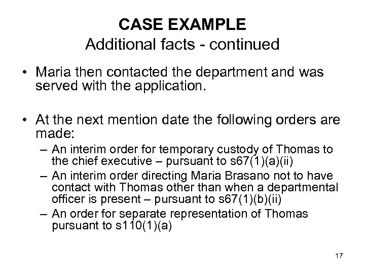 CASE EXAMPLE Additional facts - continued • Maria then contacted the department and was