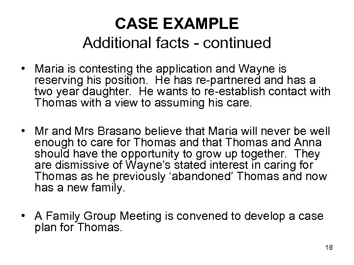 CASE EXAMPLE Additional facts - continued • Maria is contesting the application and Wayne