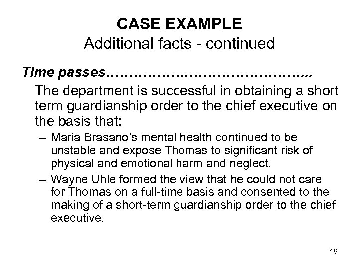 CASE EXAMPLE Additional facts - continued Time passes…………………. . . The department is successful