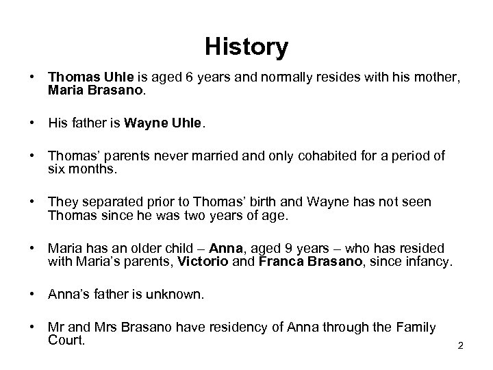 History • Thomas Uhle is aged 6 years and normally resides with his mother,