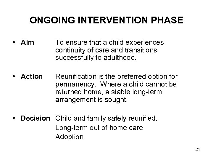ONGOING INTERVENTION PHASE • Aim To ensure that a child experiences continuity of care