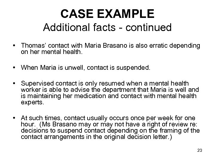 CASE EXAMPLE Additional facts - continued • Thomas' contact with Maria Brasano is also