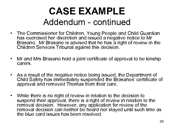 CASE EXAMPLE Addendum - continued • The Commissioner for Children, Young People and Child