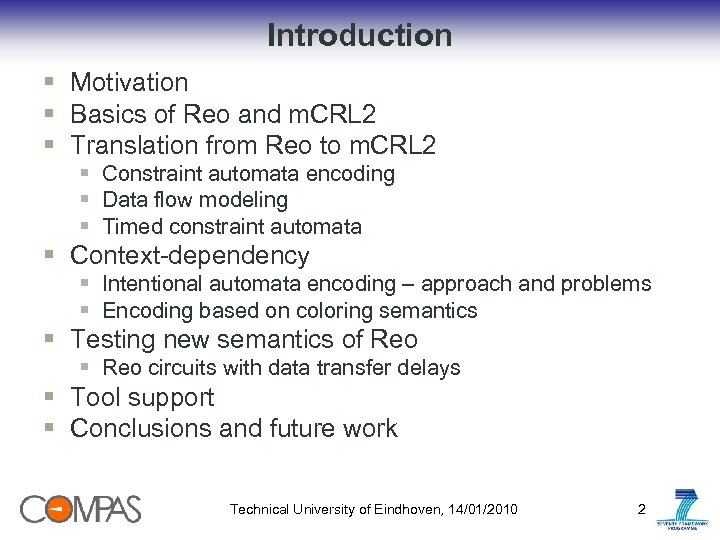 Introduction § Motivation § Basics of Reo and m. CRL 2 § Translation from