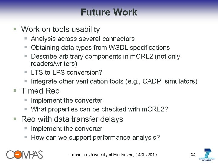 Future Work § Work on tools usability § Analysis across several connectors § Obtaining
