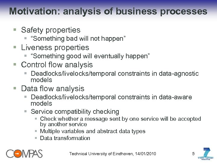 "Motivation: analysis of business processes § Safety properties § ""Something bad will not happen"""