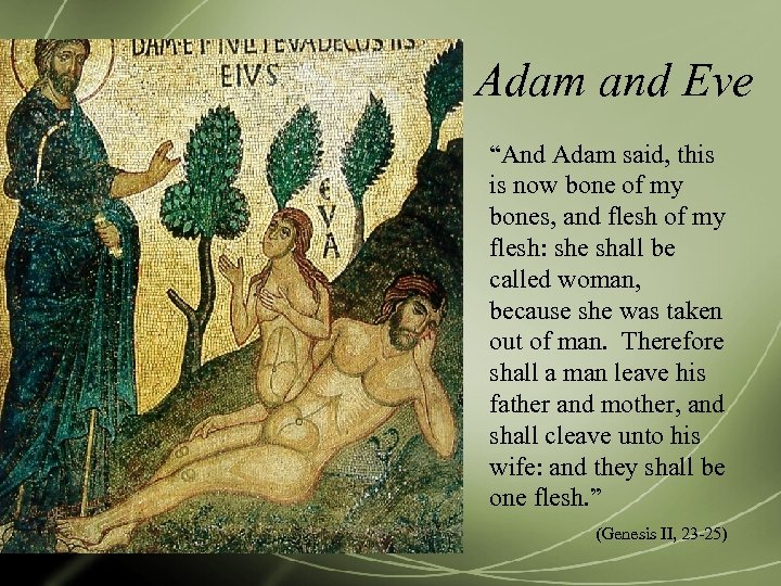 """Adam and Eve """"And Adam said, this is now bone of my bones, and"""