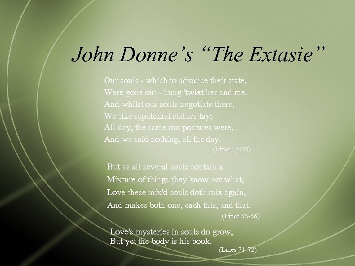 """John Donne's """"The Extasie"""" Our souls - which to advance their state, Were gone"""