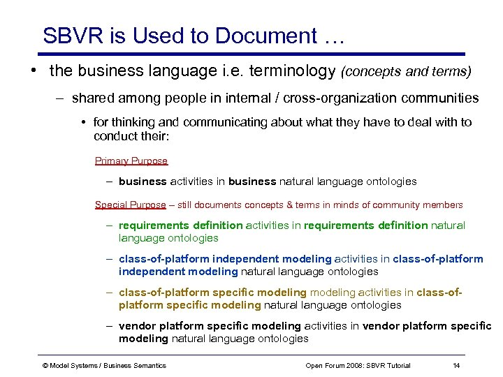 SBVR is Used to Document … • the business language i. e. terminology (concepts
