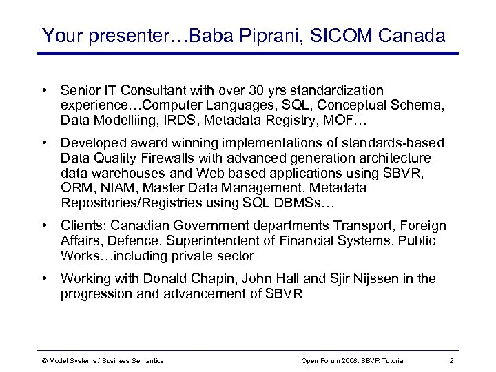 Your presenter…Baba Piprani, SICOM Canada • Senior IT Consultant with over 30 yrs standardization