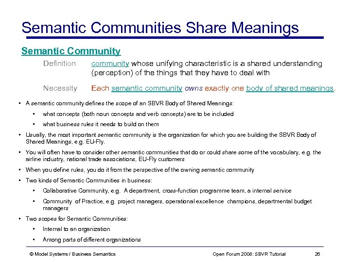 Semantic Communities Share Meanings Semantic Community Definition community whose unifying characteristic is a shared