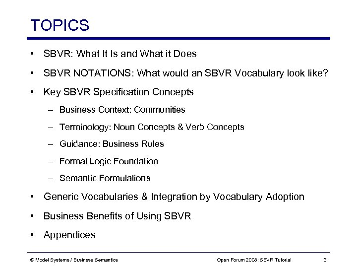 TOPICS • SBVR: What It Is and What it Does • SBVR NOTATIONS: What