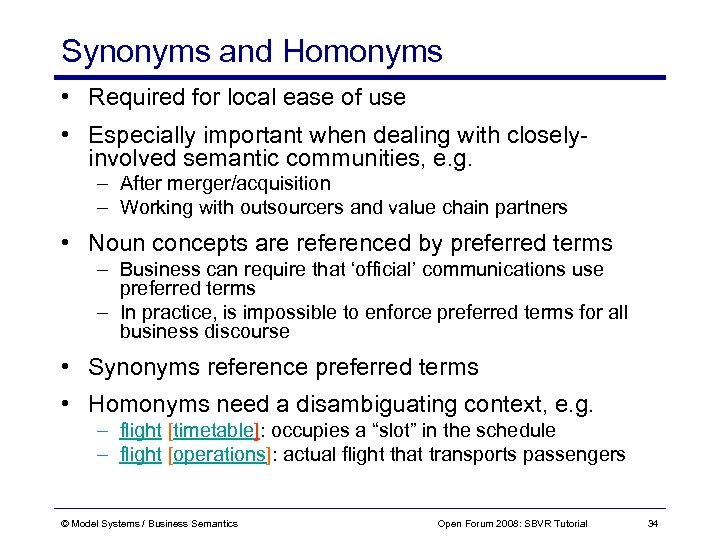 Synonyms and Homonyms • Required for local ease of use • Especially important when