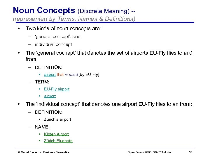 Noun Concepts (Discrete Meaning) -(represented • by Terms, Names & Definitions) Two kinds of