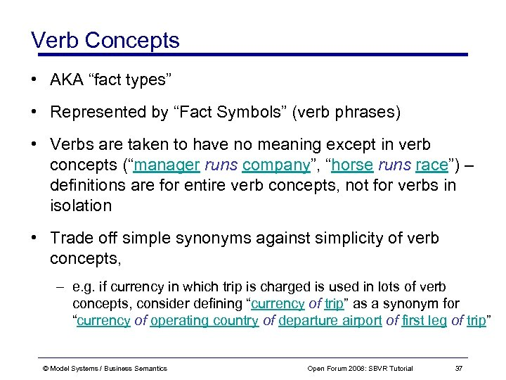 """Verb Concepts • AKA """"fact types"""" • Represented by """"Fact Symbols"""" (verb phrases) •"""