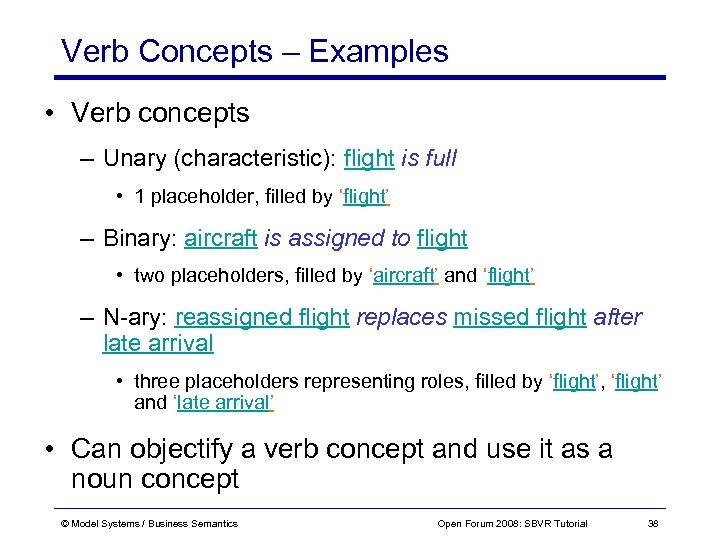 Verb Concepts – Examples • Verb concepts – Unary (characteristic): flight is full •