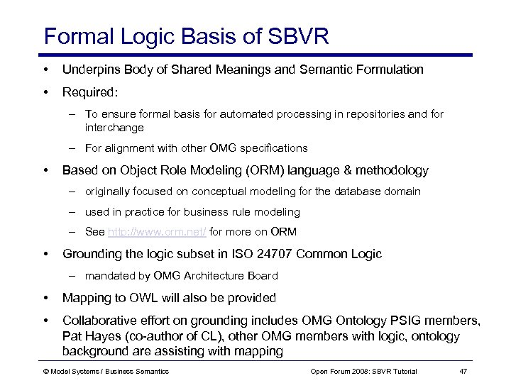 Formal Logic Basis of SBVR • Underpins Body of Shared Meanings and Semantic Formulation