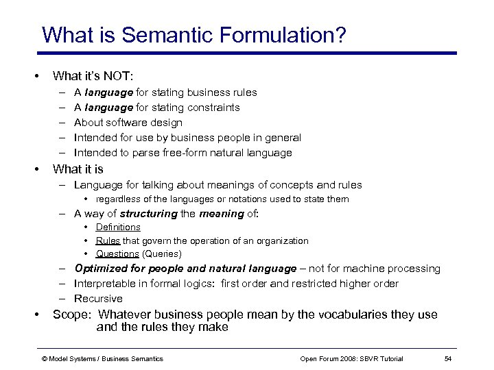 What is Semantic Formulation? • What it's NOT: – – – • A language