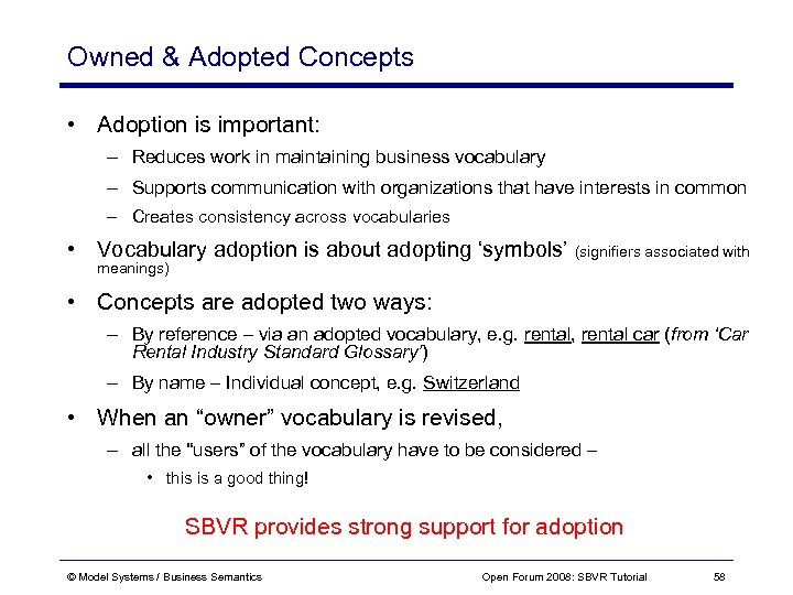 Owned & Adopted Concepts • Adoption is important: – Reduces work in maintaining business