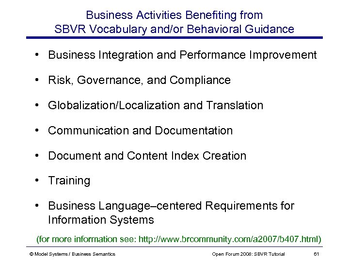 Business Activities Benefiting from SBVR Vocabulary and/or Behavioral Guidance • Business Integration and Performance
