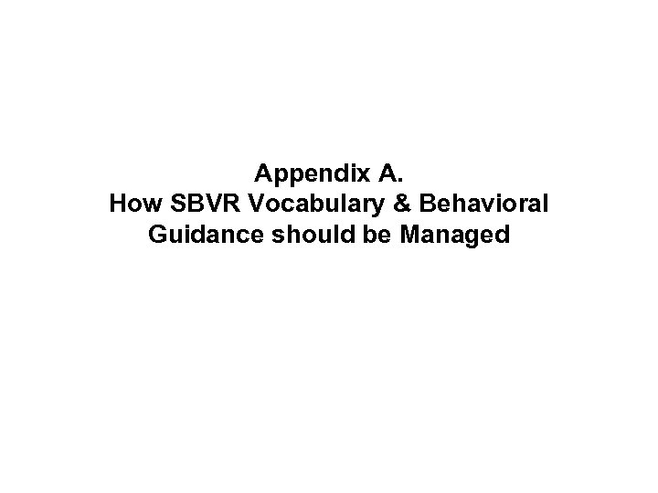 Appendix A. How SBVR Vocabulary & Behavioral Guidance should be Managed