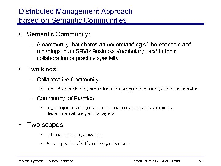 Distributed Management Approach based on Semantic Communities • Semantic Community: – A community that