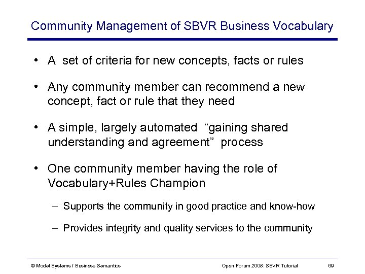 Community Management of SBVR Business Vocabulary • A set of criteria for new concepts,