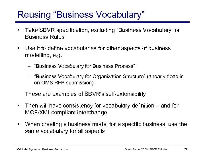 "Reusing ""Business Vocabulary"" • Take SBVR specification, excluding ""Business Vocabulary for Business Rules"" •"