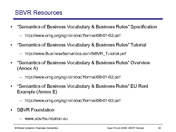 """SBVR Resources • """"Semantics of Business Vocabulary & Business Rules"""" Specification – http: //www."""