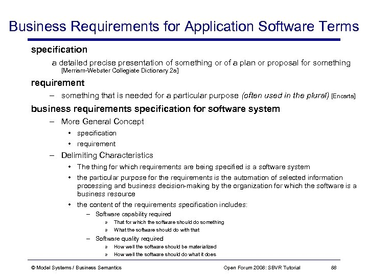 Business Requirements for Application Software Terms specification a detailed precise presentation of something or