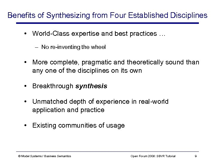 Benefits of Synthesizing from Four Established Disciplines • World-Class expertise and best practices …